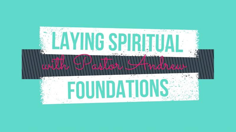 Laying Spiritual Foundations