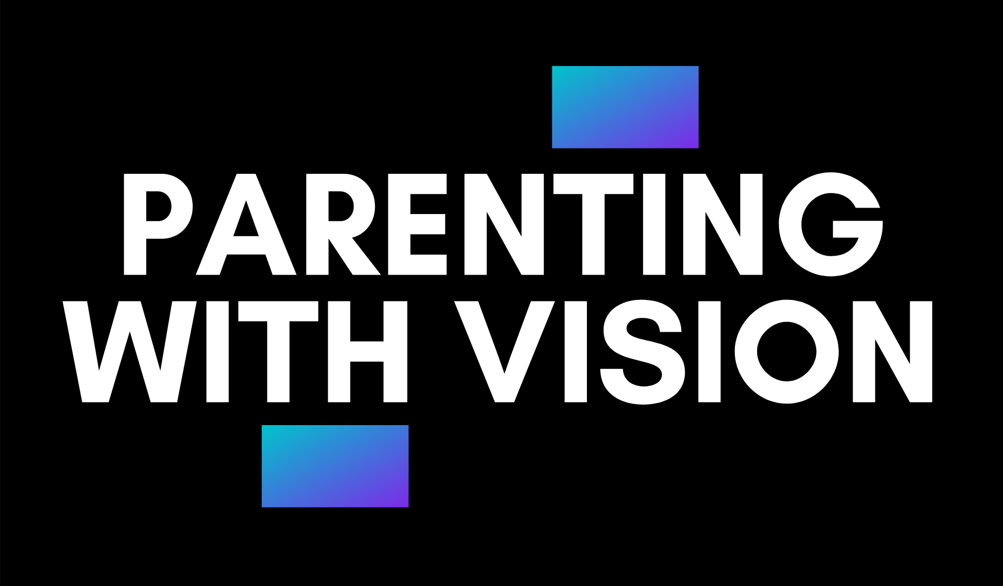 Parenting with vision