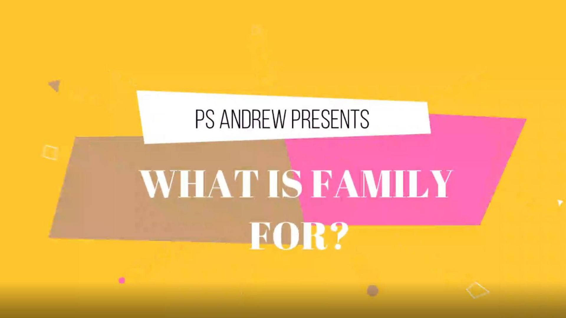 What is family for?